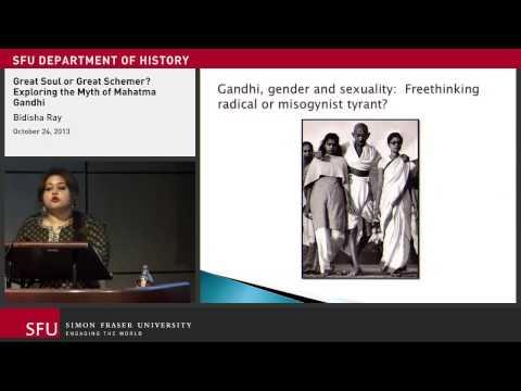 Great Soul or Great Schemer? Exploring the Myth of Mahatma Gandhi - Bidisha Ray