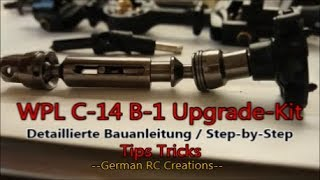WPL C-14 B-1 Upgrade-KIT / Detaillierte Bauanleitung Step-by-Step / WPL Tips & Tricks / ALU-UPGRADE