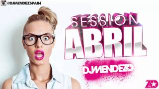 15. Session Abril 2015 Dj Méndez