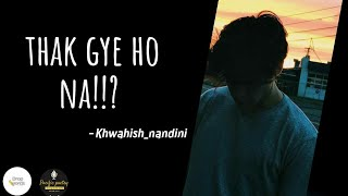 Thak Gaye Ho Na !! Best Hindi Poetry || Khwahish Nandini || Pacific Poetry