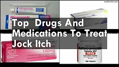 Drugs And Medications To Treat Jock Itch