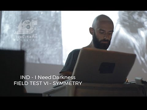 Field Test VI – Symmetry - IND - I NEED DARKNESS [IT]