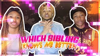 WHICH SIBLING KNOWS ME BETTER CHALLENGE ? *MUST WATCH*