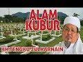 ALAM KUBUR | KH TENGKU ZULKARNAIN