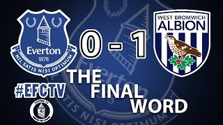 Everton 0-1 West Brom | The Final Word