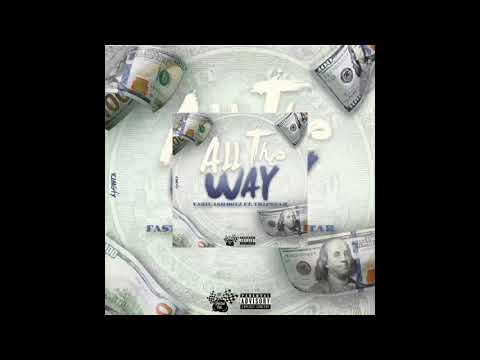 "Fast Cash Boyz ft. Tripstar- ""All The Way"" Prod by AceC"