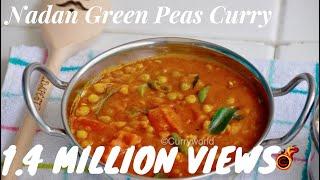 Kerala Nadan Green Peas Curry - Peas Masala -Perfect with Chapathi,Paratha,Nan etc/Recipe no 142