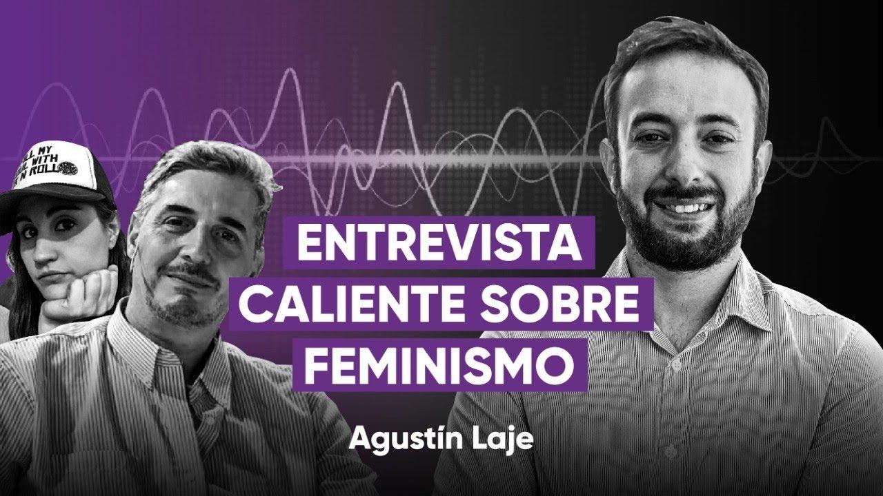 Entrevista CALIENTE a Agustín Laje sobre feminismo