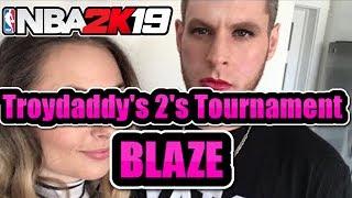 Troydaddy's 2's Tournament With Blaze! NBA 2K19 Tournament Gameplay!