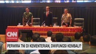 Perwira TNI di Kementerian, Dwifungsi Kembali?