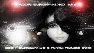 BEST EURODANCE / HARD HOUSE / INDUSTRIAL / DANCECORE  2019 -RODRI EUROMANIAKO MIXED STYLES