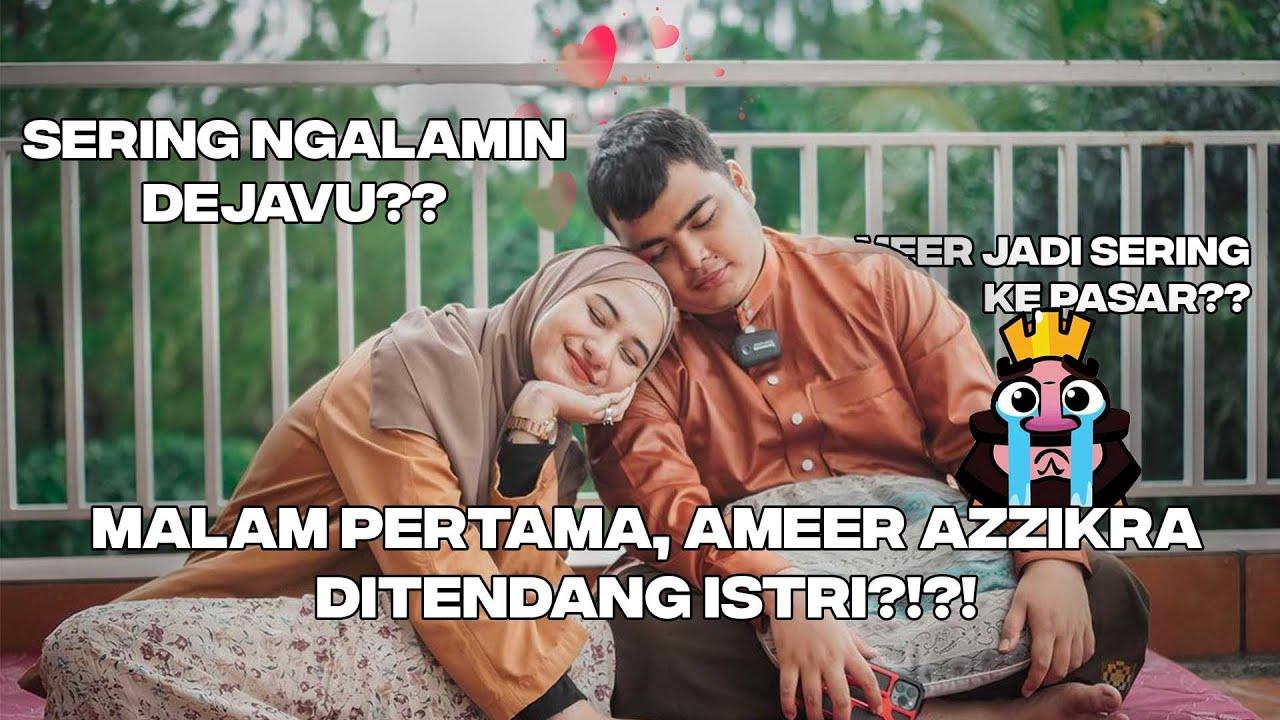 Download MALAM PERTAMA, AMEER AZZIKRA DI TENDANG ISTRI?!?! | DISKUSI TENTANG DEJAVU, EGO DAN NIKAH MUDA