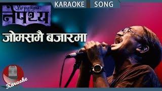 Jomsomai Bazar Ma - Nepathya || Nepali Karaoke Song