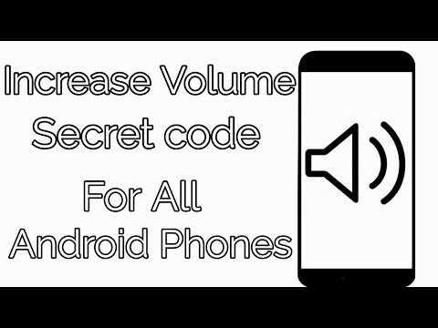 increase Volume secret code for all android phones