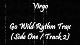 Virgo - Go Wild Rythm Trax (Side One / Track 2)