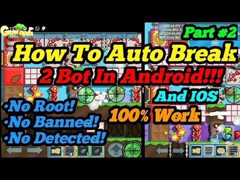 HOW TO AUTO BREAK - 2 BOT IN Android And IOS   Growtopia ( Part #2 )