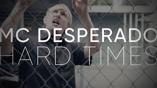 MC Desperado | Hard Times