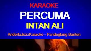 Download Lagu KARAOKE - PERCUMA - INTAN ALI mp3