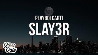 Playboi Carti - Slay3r (Lyrics)