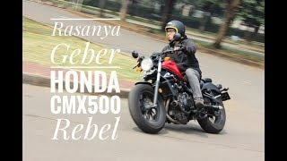 Rasanya Geber Honda Rebel 500 - Review Part 2 (End)