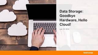 Webinar  - Data Storage: Goodbye Hardware, Hello Cloud - 2018-7-10