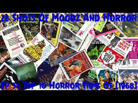 Podcast: 22 Shots of Moodz and Horror Ep. 51 (Top Ten Horror Films of 1968)