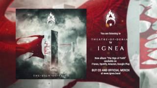 IGNEA — Theatre of Denial (Official Audio)