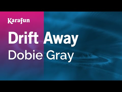 Karaoke Drift Away - Dobie Gray *