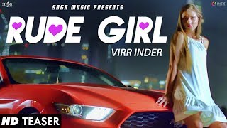 Rude Girl (Teaser) | Virr Inder | Prit | New Punjabi Song 2017 | Saga Music