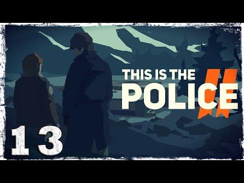 Смотреть прохождение игры This Is the Police 2. #13: Жизнь со вкусом отчаяния.