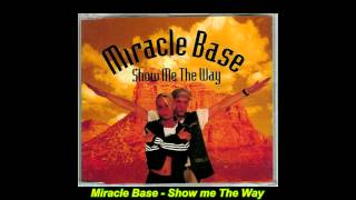 Miracle Base - Show Me The Way (Extended Mix)
