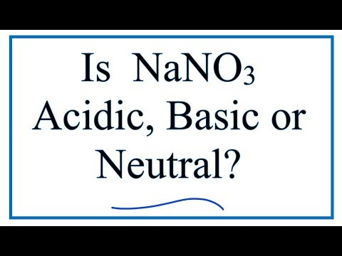 Is NaNO3 Acidic, Basic, Or Neutral (dissolved In Water)?