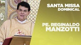 Santa Missa | Padre Reginaldo Manzotti | 31/05/2019 [CC]