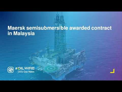 Maersk semisubmersible awarded contract in Malaysia
