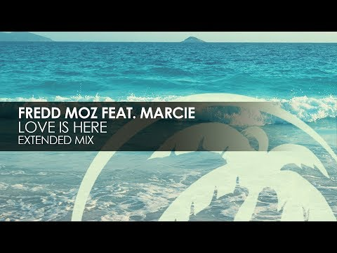 Fredd Moz Featuring Marcie - Love Is Here