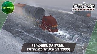 18 WHEEL OF STEEL - EXTREME TRUCKER (2009)