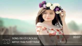 Dù Có Cách Xa - REMIX || Thái Tuyết Trâm