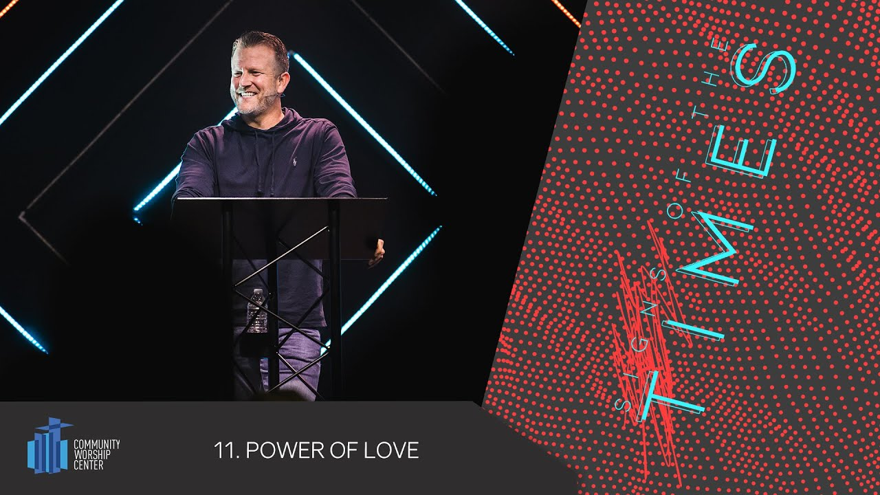 Power of Love | Signs of the Times | Pastor Keith Deal