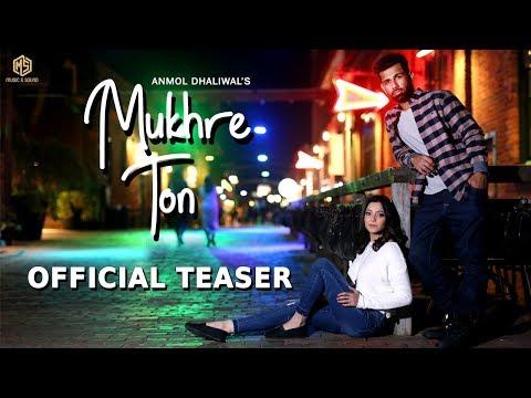 Mukhre Ton | Promo | Anmol Dhaliwal | Nick Dhammu | Music & Sound | Latest Punjabi Songs 2018