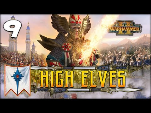 SECURING THE REALM! Total War: Warhammer 2 - High Elves Campaign - Tyrion #9
