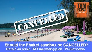 EP 67 - Phuket Sandbox CANCELLED? Hotels on brink,  Tourism Authority of Thailand PLAN!
