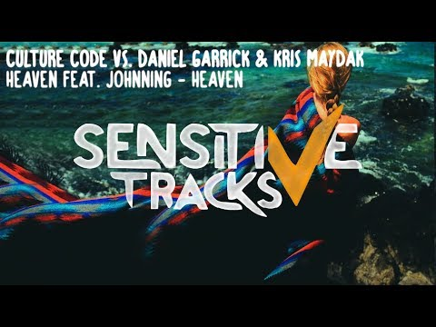 Culture Code vs. Daniel Garrick & Kris Maydak - Heaven [ft. Johnning]