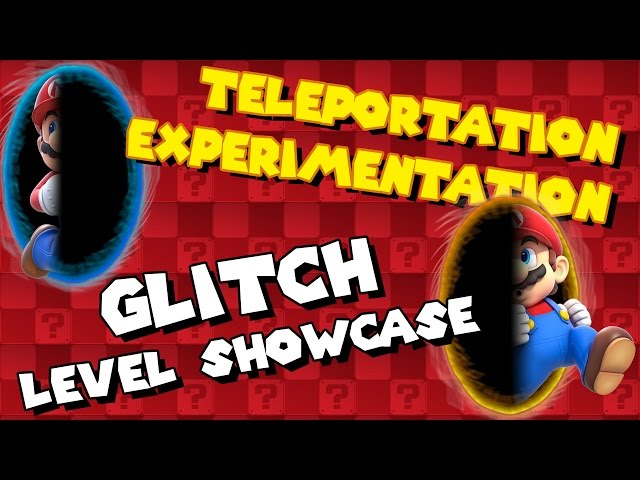 GLITCH Level Showcase| Super Mario Maker | Teleportation Experimentation