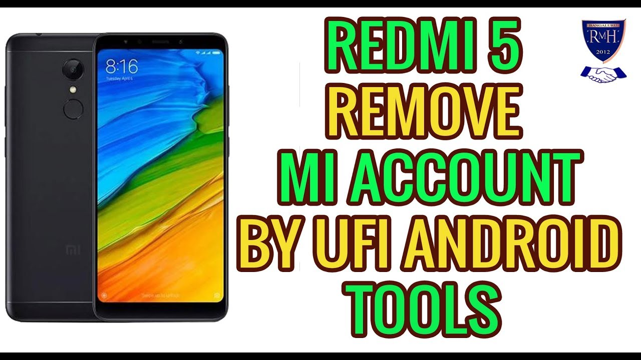 REDMI 5 REMOVE MI ACCOUNT BY UFI ANDROID TOOLS Without