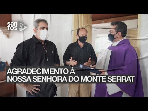 SANTOS COMPARECE A MISSA EM HOMENAGEM À NOSSA SENHORA DO MONTE SERRAT