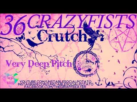 36 Crazyfists - Crutch (Very Deep Pitch)