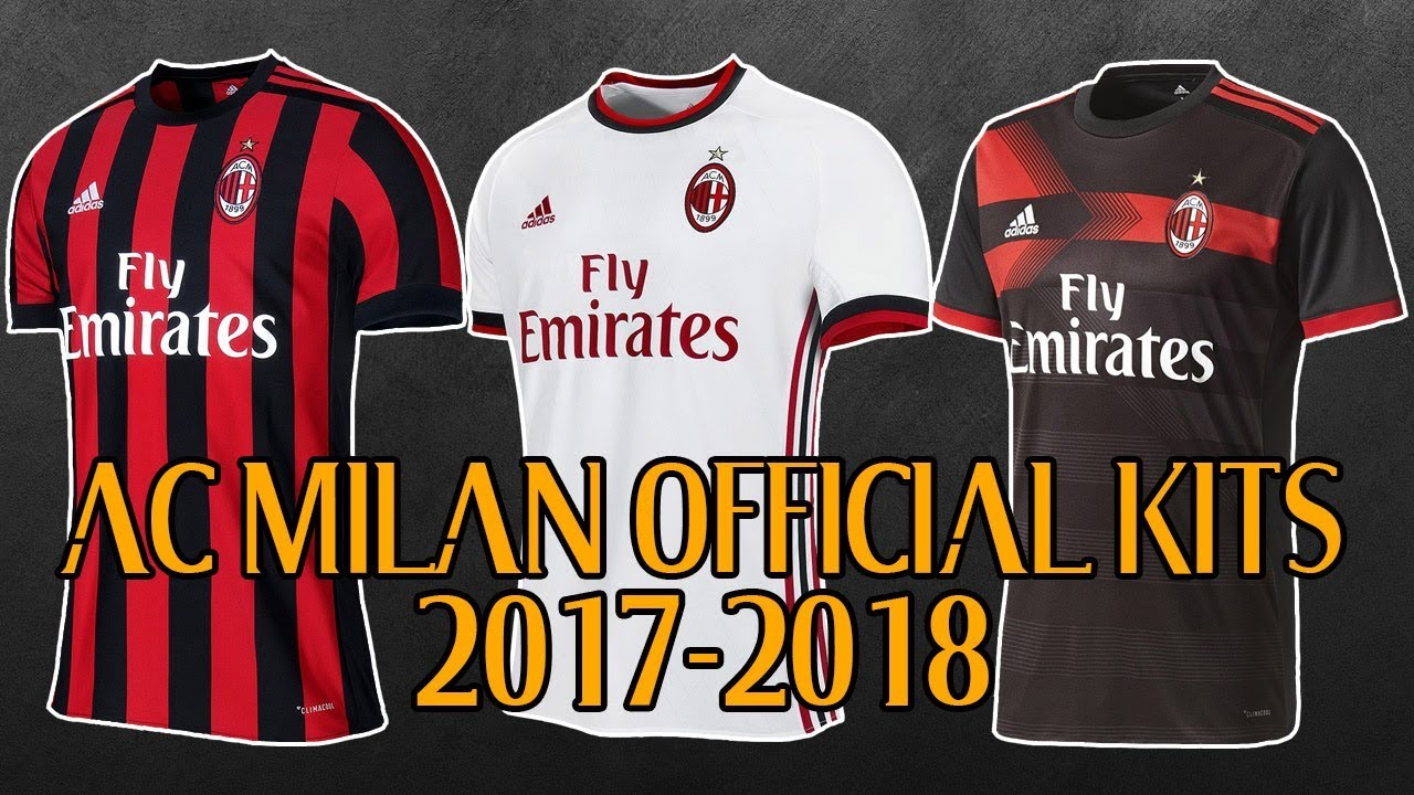ac milan official kits 2017 2018 youtube