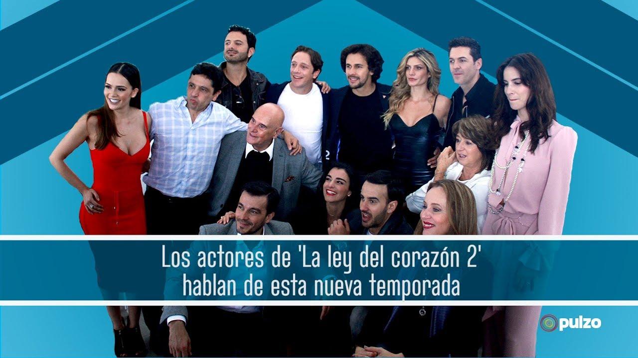 Los Actores De La Ley Del Corazón 2 Hablan De Esta Nueva Temporada Youtube
