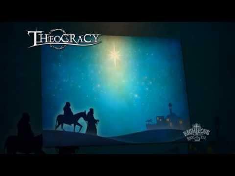 Theocracy O Come O Come Emmanuel