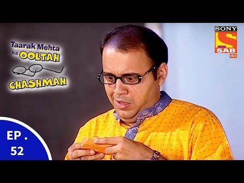 Taarak Mehta Ka Ooltah Chashmah – तारक मेहता का उल्टा चशमाह – Episode 52